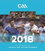 The Official GAA Action Calendar 2018 with a page to view per month features action and fan shots throughout. Postage is additional to the retail price of €9.95.