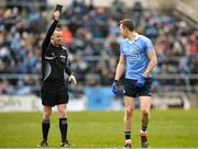 18 March 2018; Dean Rock of Dublin receives a black card from referee Joe McQuilan during the Allianz Football League Division 1 Round 6 match between Galway and Dublin at Pearse Stadium, in Galway. Photo by Ray Ryan/Sportsfile
