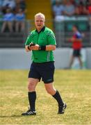 1 July 2018; Referee Des McEnery during the TG4 Leinster Intermediate Championship Final match between Laois and Wicklow at Netwatch Cullen Park, Carlow. Photo by Piaras Ó Mídheach/Sportsfile