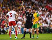 5 August 2018; Referee Joe McQuillan issues yellow cards to Ronan McNamee of Tyrone and Ryan McHugh of Donegal during the GAA Football All-Ireland Senior Championship Quarter-Final Group 2 Phase 3 match between Tyrone and Donegal at MacCumhaill Park in Ballybofey, Co Donegal. Photo by Oliver McVeigh/Sportsfile