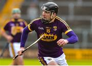 27 January 2019; Liam Og McGovern of Wexford during the Allianz Hurling League Division 1A Round 1 match between Wexford and Limerick at Innovate Wexford Park in Wexford. Photo by Matt Browne/Sportsfile