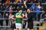 24 March 2019; Referee Anthony Nolan shows David Clifford of Kerry a yellow card during the Allianz Football League Division 1 Round 7 match between Roscommon and Kerry at Dr. Hyde Park in Roscommon. Photo by Sam Barnes/Sportsfile