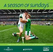 Now in its twenty-second year of publication, A Season of Sundays 2018 embraces the very heart and soul of Ireland's national games as captured by the award winning team of photographers at Sportsfile. With text by Alan Milton, it is a treasured record of the 2018 GAA season to be savoured and enjoyed by players, spectators and enthusiasts everywhere