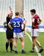 6 April 2019; Damien O'Connor of Laois and Sam Duncanof Westmeath receive a Black Card each from referee Jerome Henry in the closing minutes of the Allianz Football League Division 3 Final match between Laois and Westmeath at Croke Park in Dublin. Photo by Ray McManus/Sportsfile