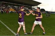 3 July 2019; Eoin Murphy, right, and Cathal O'Connor of Wexford celebrate following the Bord Gais Energy Leinster GAA Hurling U20 Championship Semi-Final match between Offaly and Wexford at Bord na Mona O'Connor Park in Tullamore, Offaly. Photo by Sam Barnes/Sportsfile