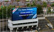 21 July 2019; The big screen updates supporters on Shane Lowry's progress during The Open Championship after the GAA Football All-Ireland Senior Championship Quarter-Final Group 1 Phase 2 match between Kerry and Donegal at Croke Park in Dublin. Photo by Daire Brennan/Sportsfile