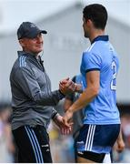 4 August 2019; Dublin manager Jim Gavin greets Rory O'Carroll of Dublin as he leaves the pitch on being substituted during the GAA Football All-Ireland Senior Championship Quarter-Final Group 2 Phase 3 match between Tyrone and Dublin at Healy Park in Omagh, Tyrone. Photo by Brendan Moran/Sportsfile