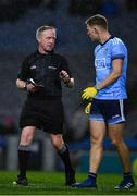 8 February 2020; Referee Ciaran Branagan speaks to Paul Mannion of Dublin, before issuing him a yellow card, prior to starting the second half of the Allianz Football League Division 1 Round 3 match between Dublin and Monaghan at Croke Park in Dublin. Photo by Ray McManus/Sportsfile