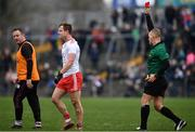 23 February 2020; Referee Conor Lane shows a red card to Kieran McGeary of Tyrone during the Allianz Football League Division 1 Round 4 match between Galway and Tyrone at Tuam Stadium in Tuam, Galway.  Photo by David Fitzgerald/Sportsfile