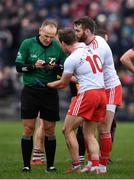 23 February 2020; Kieran McGeary of Tyrone, 10, and team-mate Ronan McNamee remonstrate with referee Conor Lane prior to issueing a red card during the Allianz Football League Division 1 Round 4 match between Galway and Tyrone at Tuam Stadium in Tuam, Galway.  Photo by David Fitzgerald/Sportsfile