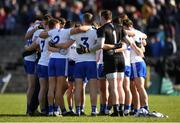 23 February 2020; The Monaghan pre match huddle before the Allianz Football League Division 1 Round 4 match between Monaghan and Mayo at St Tiernach's Park in Clones, Monaghan. Photo by Oliver McVeigh/Sportsfile