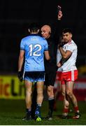 29 February 2020; Niall Scully of Dublin receives a black card from Referee Cormac Reilly during the Allianz Football League Division 1 Round 5 match between Tyrone and Dublin at Healy Park in Omagh, Tyrone. Photo by David Fitzgerald/Sportsfile