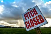 1 March 2020; A pitch closed sign on the pitch at Castlebar Mitchels prior to the Allianz Football League Division 1 Round 5 match between Mayo and Kerry at Elverys MacHale Park in Castlebar, Mayo. Photo by Brendan Moran/Sportsfile