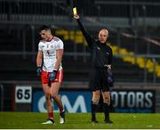 29 February 2020; Referee Cormac Reilly issues Michael McKernan of Tyrone with a yellow card during the Allianz Football League Division 1 Round 5 match between Tyrone and Dublin at Healy Park in Omagh, Tyrone. Photo by Oliver McVeigh/Sportsfile