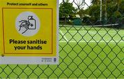 15 May 2020; Hand sanitising signage at Malahide Lawn Tennis and Croquet Club in Dublin as it prepares to re-open as one of the first sports allowed to resume having followed previous directives from the Irish Government on suspending all tennis activity in an effort to contain the spread of the Coronavirus (COVID-19). Tennis clubs in the Republic of Ireland can resume activity from May 18th under the Irish government's Roadmap for Reopening of Society and Business once they follow the protocol published by Tennis Ireland. The protocol sets out safe measures for tennis to return in a phased manner. Photo by Brendan Moran/Sportsfile