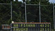 22 August 2020; A general view of the full-time score shown on the scoreboard after the Dublin County Senior A Hurling Championship Quarter-Final match between Na Fianna and Faughs at Parnell Park in Dublin. Photo by Piaras Ó Mídheach/Sportsfile