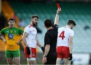 18 October 2020; Rory Brennan of Tyrone receives a red card from referee Jerome Henry during the Allianz Football League Division 1 Round 6 match between Donegal and Tyrone at MacCumhail Park in Ballybofey, Donegal. Photo by David Fitzgerald/Sportsfile