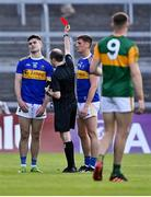 10 July 2021; Michael Quinlivan of Tipperary is shown the red card by referee Niall Cullen during the Munster GAA Football Senior Championship Semi-Final match between Tipperary and Kerry at Semple Stadium in Thurles, Tipperary. Photo by Piaras Ó Mídheach/Sportsfile