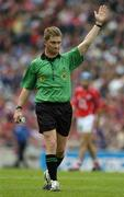 24 July 2005; Barry Kelly, Referee. Guinness All-Ireland Senior Hurling Championship Quarter-Final, Cork v Waterford, Croke Park, Dublin. Picture credit; Ray McManus / SPORTSFILE