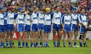 24 July 2005; The Waterford team stand for the national anthem. Guinness All-Ireland Senior Hurling Championship Quarter-Final, Cork v Waterford, Croke Park, Dublin. Picture credit; Ray McManus / SPORTSFILE