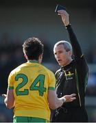 6 April 2014; David Walsh, Donegal, is shown a black card by referee Fergal Kelly. Allianz Football League, Division 2, Round 7, Armagh v Donegal, Athletic Grounds, Armagh. Picture credit: Brendan Moran / SPORTSFILE