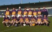 29 January 2006; The Wexford team. Walsh Cup, Dublin v Wexford, Parnell Park, Dublin. Picture credit: Brian Lawless / SPORTSFILE