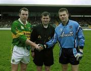 1 April 2001; Mayo referee Michael Daly with Kerry captain Seamus Moynihan and Dublin captain Dessie Farrell before the game. National Football League, Division 1, Kerry v Dublin, Fitzgerald Stadium, Killarney, Co. Kerry. Picture credit; Brendan Moran / SPORTSFILE
