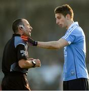 22 January 2017; Ross McGowan of Dublin with referee David Hickey before being shown a yellow card during the Bord na Mona O'Byrne Cup semi-final match between Kildare and Dublin at St Conleth's Park in Newbridge, Co Kildare. Photo by Piaras Ó Mídheach/Sportsfile