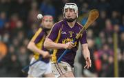29 January 2017; Liam Ryan of Wexford during the Bord na Mona Walsh Cup Semi-Final match between Wexford and Kilkenny at O'Kennedy Park in New Ross, Co Wexford. Photo by Matt Browne/Sportsfile