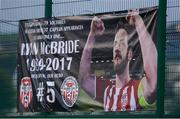 31 March 2017; A banner of former Derry City captain Ryan McBride during the SSE Airtricity League Premier Division match between Derry City and Bray Wanderers at Maginn Park in Buncrana, Co. Donegal. Photo by Oliver McVeigh/Sportsfile