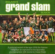 'Ireland's Grand Slam Season' is a 128 page hardback coffee table book (300mm x 300mm) which is a pictorial record of the epic 2009 Six Nations campaign by the Sportsfile photographers with words by Denis Walsh of The Sunday Times.