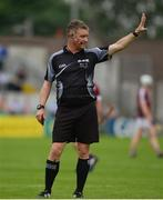 28 May 2017; Referee Barry Kelly during the Leinster GAA Hurling Senior Championship Quarter-Final match between Galway and Dublin at O'Connor Park, in Tullamore, Co. Offaly. Photo by Daire Brennan/Sportsfile