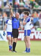 15 July 2017; Referee Cormac Reilly shows the black card to Darren Hughes of Monaghan during the GAA Football All-Ireland Senior Championship Round 3B match between Carlow and Monaghan at Netwatch Cullen Park in Carlow. Photo by David Maher/Sportsfile