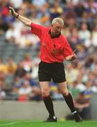 28 July 2002; Pat Ahern, Referee. Hurling. Picture credit; Ray McManus / SPORTSFILE