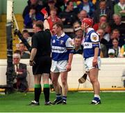 20 June 1999; Referee Michael Wadding issues the red card to Laois's Cyril Cuddy, centre. Kilkenny v Laois, Leinster Senior Championship Hurling Semi-Final, Croke Park, Dublin. Picture credit; Ray McManus/SPORTSFILE